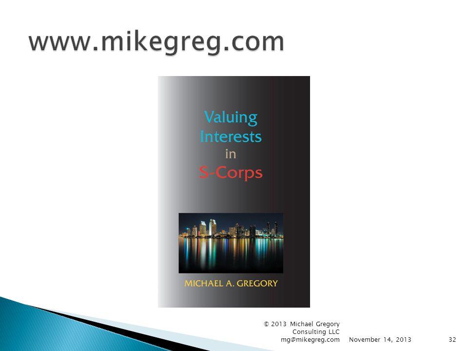 November 14, 2013 © 2013 Michael Gregory Consulting LLC mg@mikegreg.com32