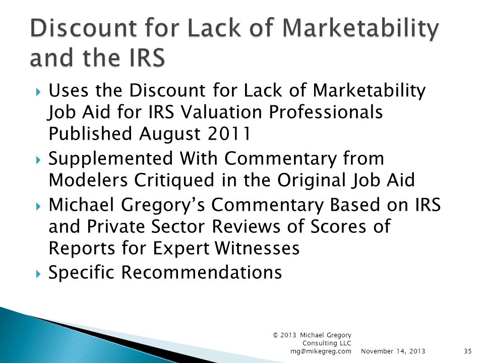  Uses the Discount for Lack of Marketability Job Aid for IRS Valuation Professionals Published August 2011  Supplemented With Commentary from Modele