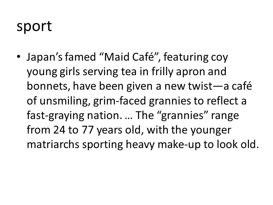 "sport Japan's famed ""Maid Café"", featuring coy young girls serving tea in frilly apron and bonnets, have been given a new twist—a café of unsmiling, g"