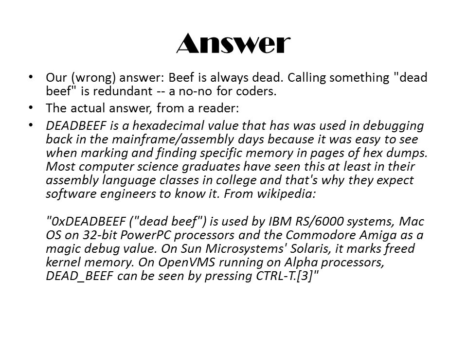 Answer Our (wrong) answer: Beef is always dead. Calling something