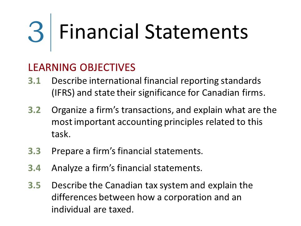 3.1 ACCOUNTING PRINCIPLES Accounting is an organized way of summarizing the activities of business.