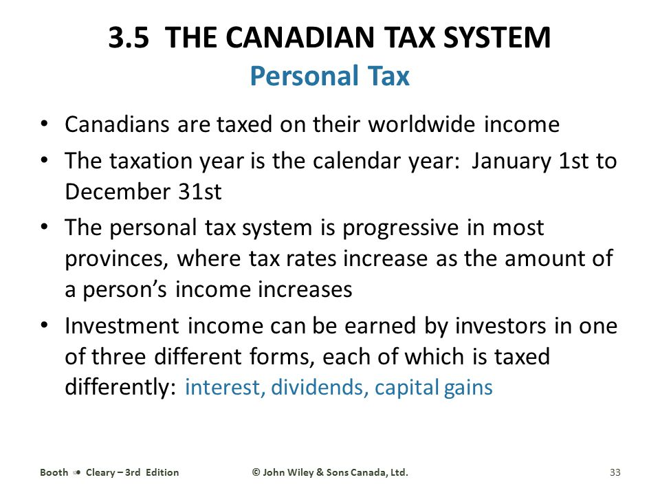 Canadians are taxed on their worldwide income The taxation year is the calendar year: January 1st to December 31st The personal tax system is progress