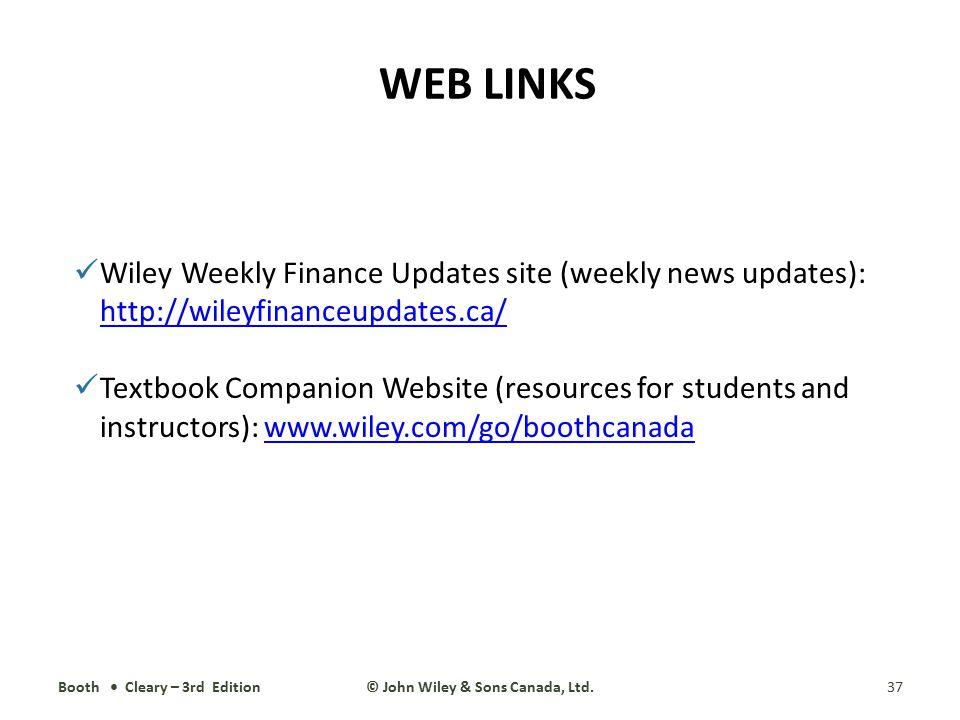 WEB LINKS Wiley Weekly Finance Updates site (weekly news updates): http://wileyfinanceupdates.ca/ http://wileyfinanceupdates.ca/ Textbook Companion We