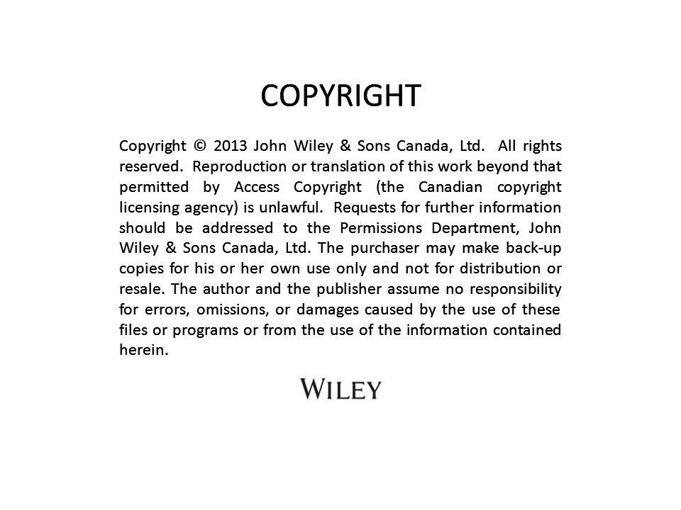 Copyright © 2013 John Wiley & Sons Canada, Ltd. All rights reserved. Reproduction or translation of this work beyond that permitted by Access Copyrigh