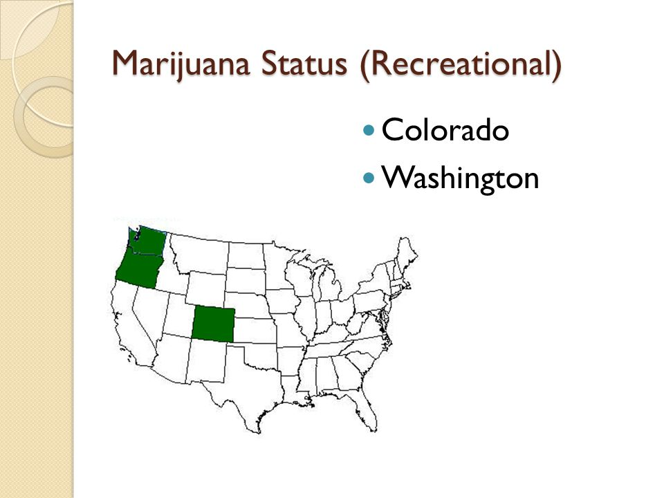 Marijuana Status (Recreational) Colorado Washington