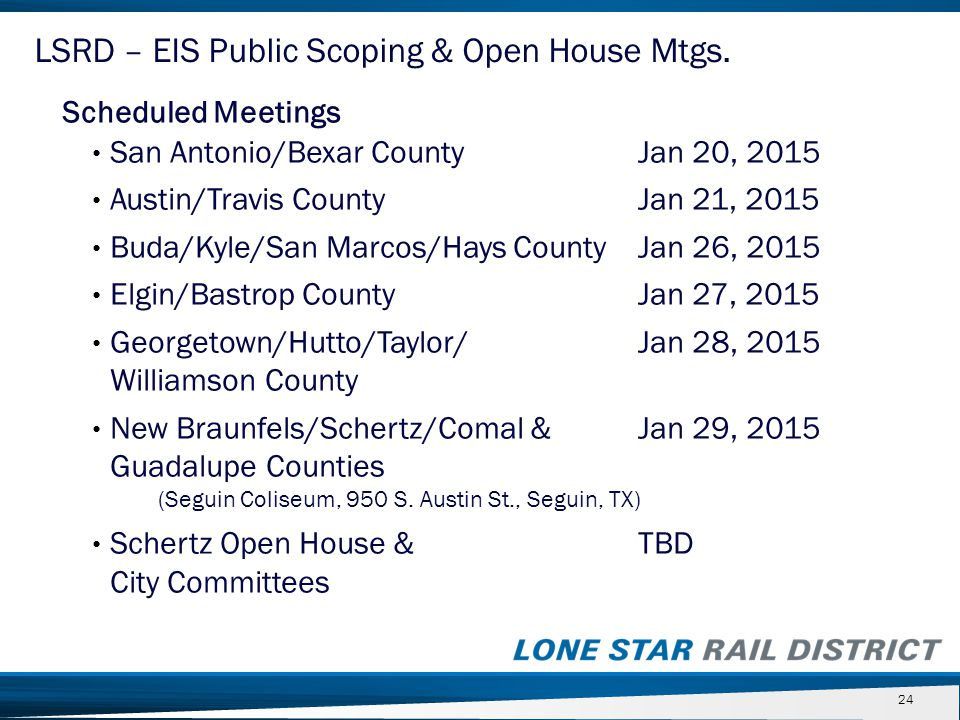 Scheduled Meetings San Antonio/Bexar CountyJan 20, 2015 Austin/Travis CountyJan 21, 2015 Buda/Kyle/San Marcos/Hays CountyJan 26, 2015 Elgin/Bastrop Co