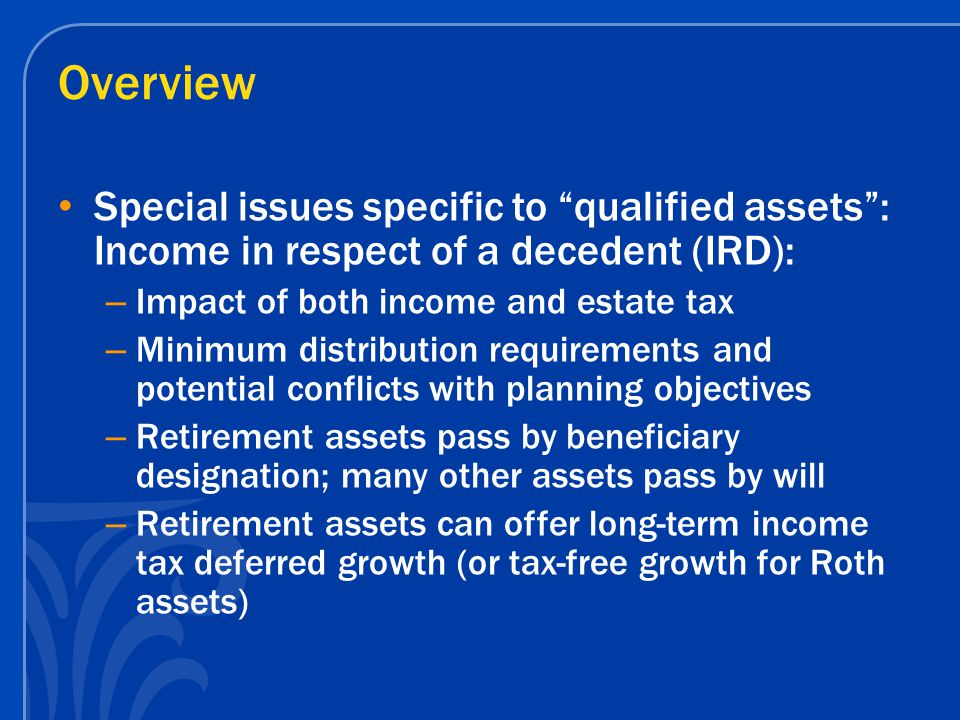Stretch Concept Stretch IRA Qualified assets subject to income tax, but not until distributed.