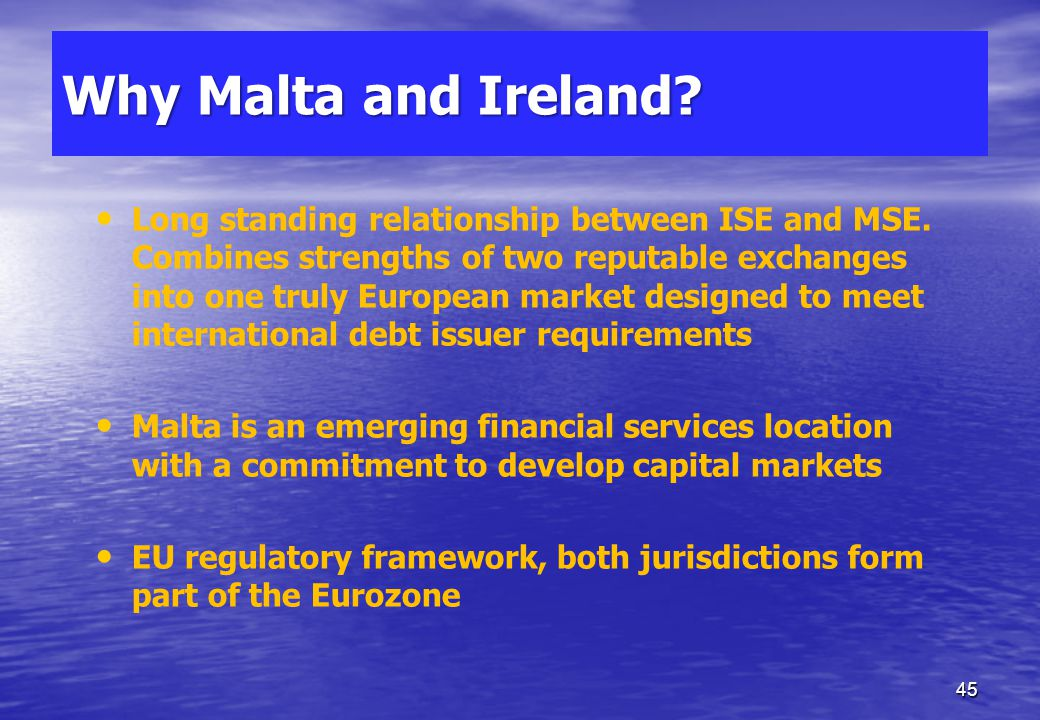 A new regulated market for wholesale fixed income securities, registered and domiciled in Malta in 2012 [Majority Shareholder – Irish Stock Exchange (
