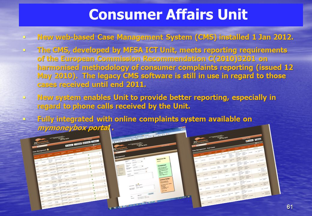 Consumer Affairs Unit  Receives and assesses wide range of issues arising from consumer complaints and queries  Handles all forms of consumer compla