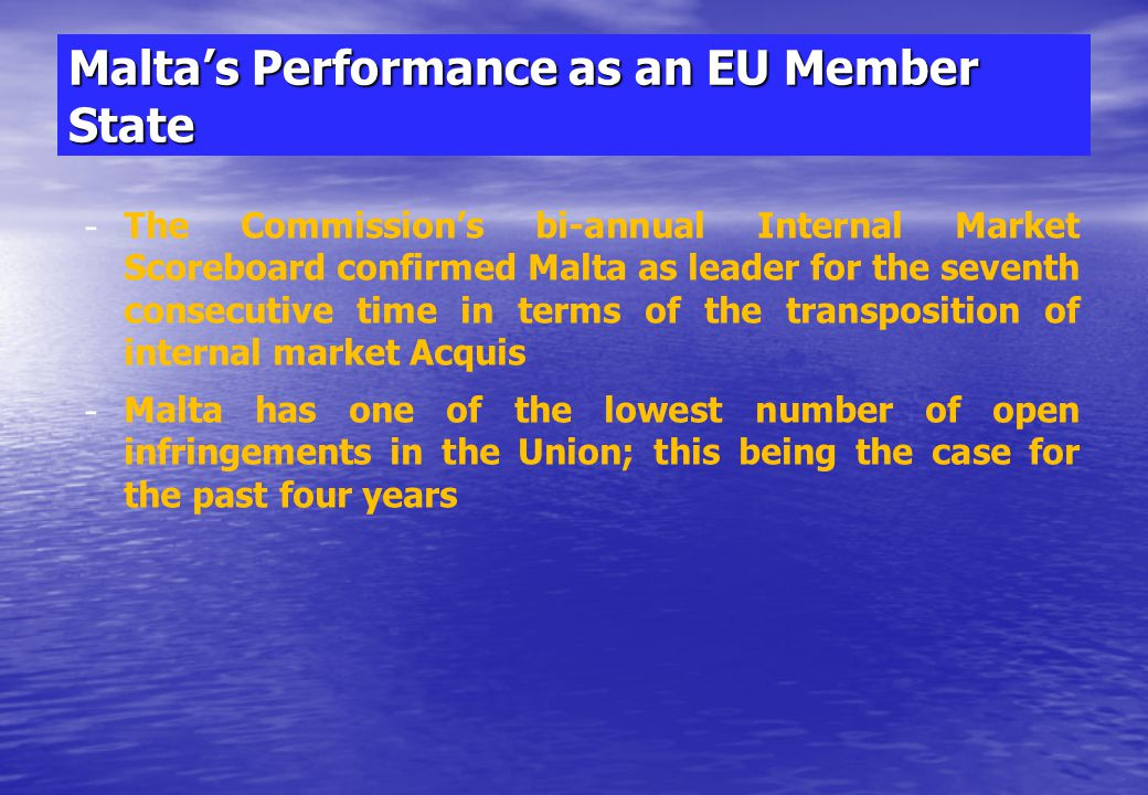 Malta's Performance as an EU Member State - - Malta's representatives are described as persons who know their business and put forward strong and pers