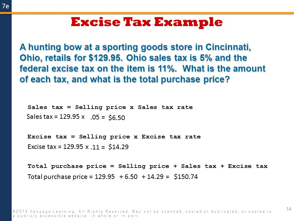 7e Excise Tax Example 14 ©2014 Cengage Learning. All Rights Reserved. May not be scanned, copied or duplicated, or posted to a publicly accessible web