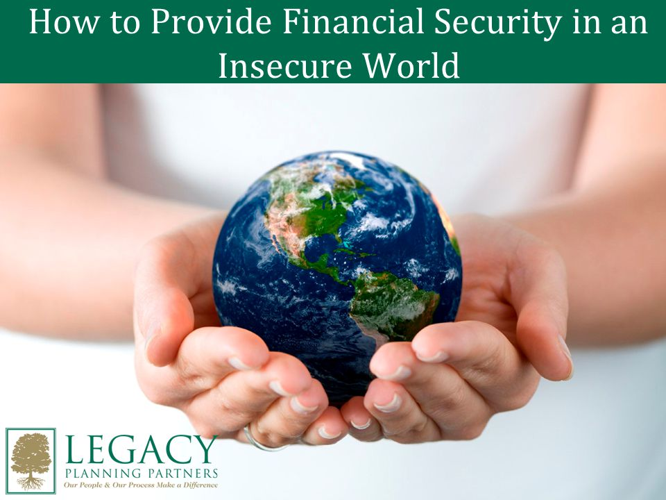 How to Provide Financial Security in an Insecure World