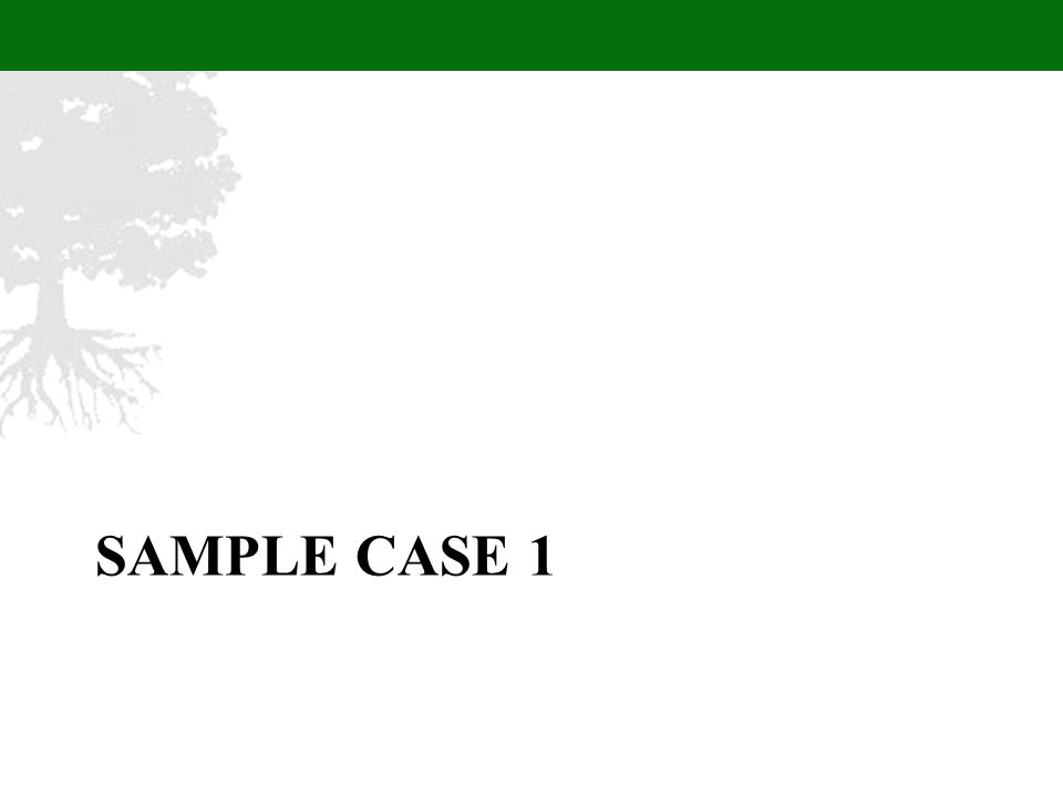SAMPLE CASE 1