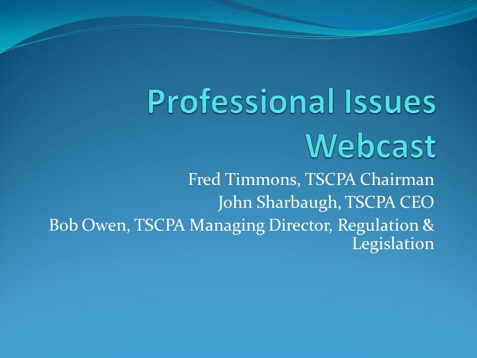 Fred Timmons, TSCPA Chairman John Sharbaugh, TSCPA CEO Bob Owen, TSCPA Managing Director, Regulation & Legislation