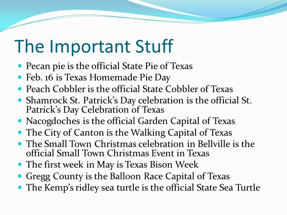 The Important Stuff Pecan pie is the official State Pie of Texas Feb.
