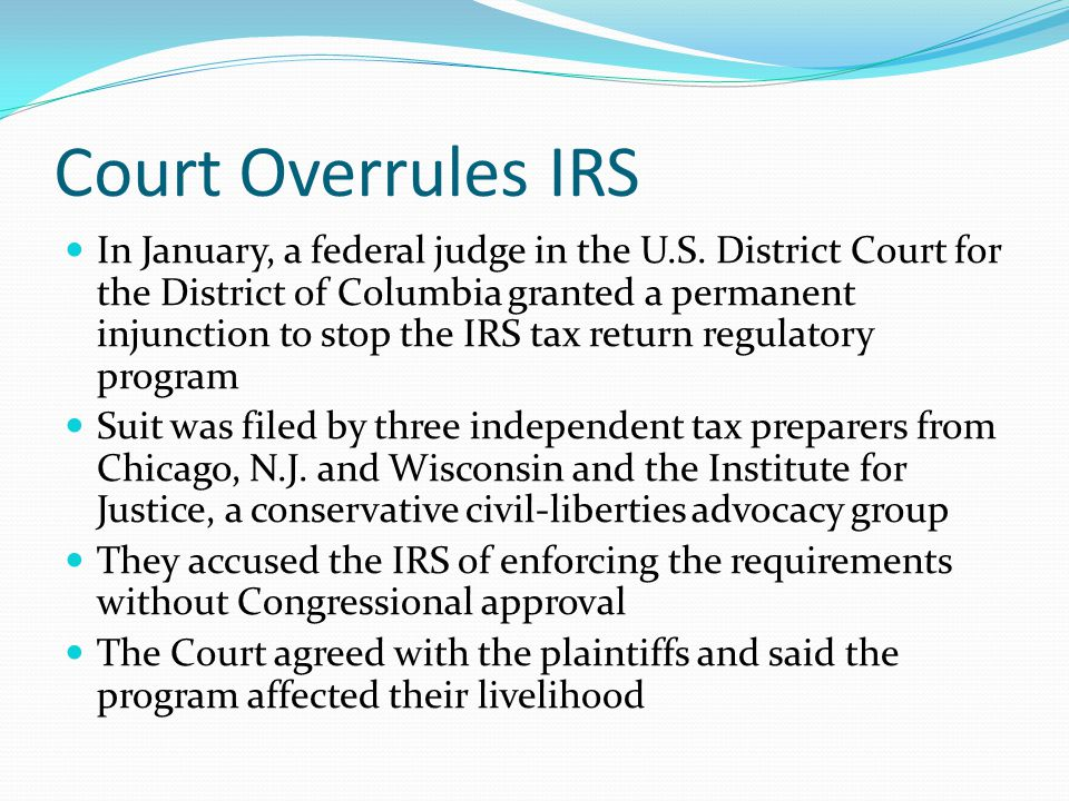 Court Overrules IRS In January, a federal judge in the U.S.