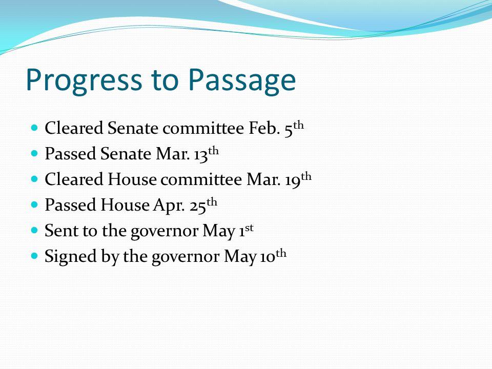 Progress to Passage Cleared Senate committee Feb. 5 th Passed Senate Mar.