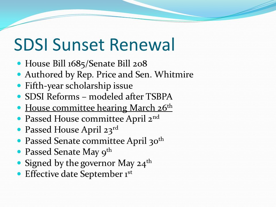 SDSI Sunset Renewal House Bill 1685/Senate Bill 208 Authored by Rep.