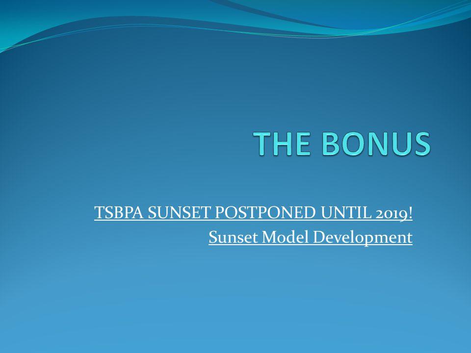 TSBPA SUNSET POSTPONED UNTIL 2019! Sunset Model Development