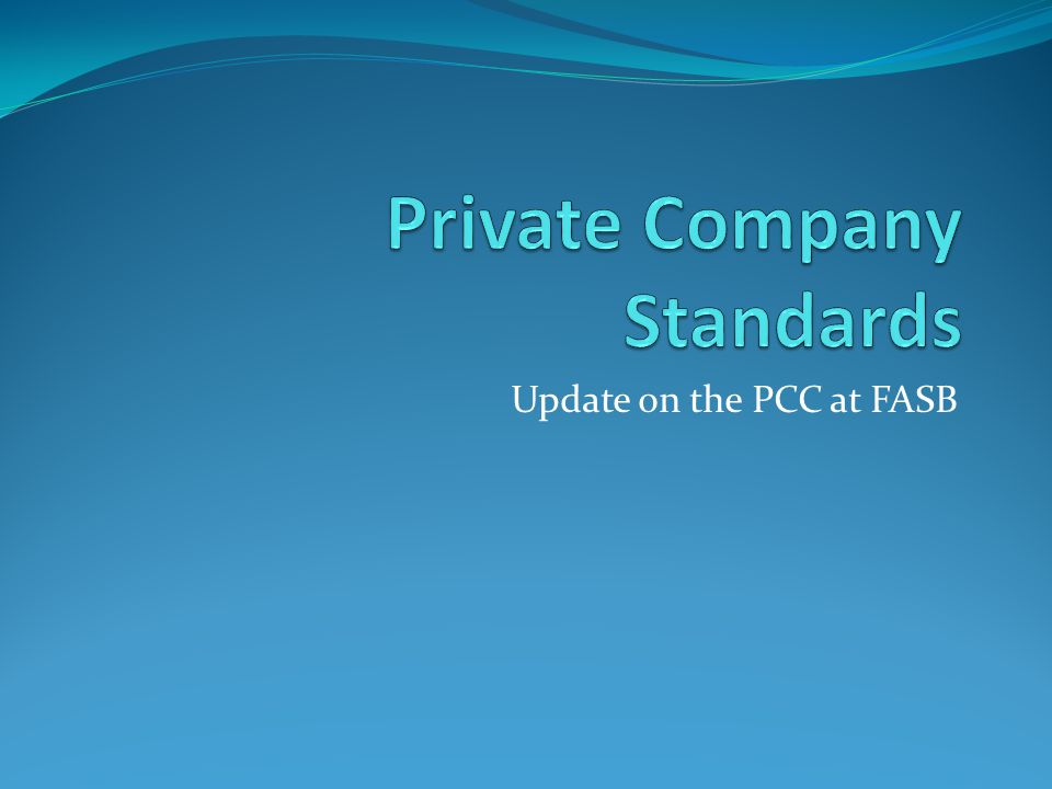 Update on the PCC at FASB
