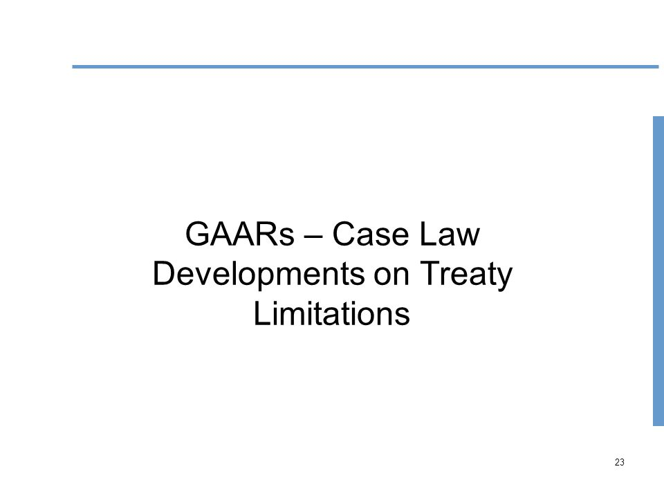 23 GAARs – Case Law Developments on Treaty Limitations