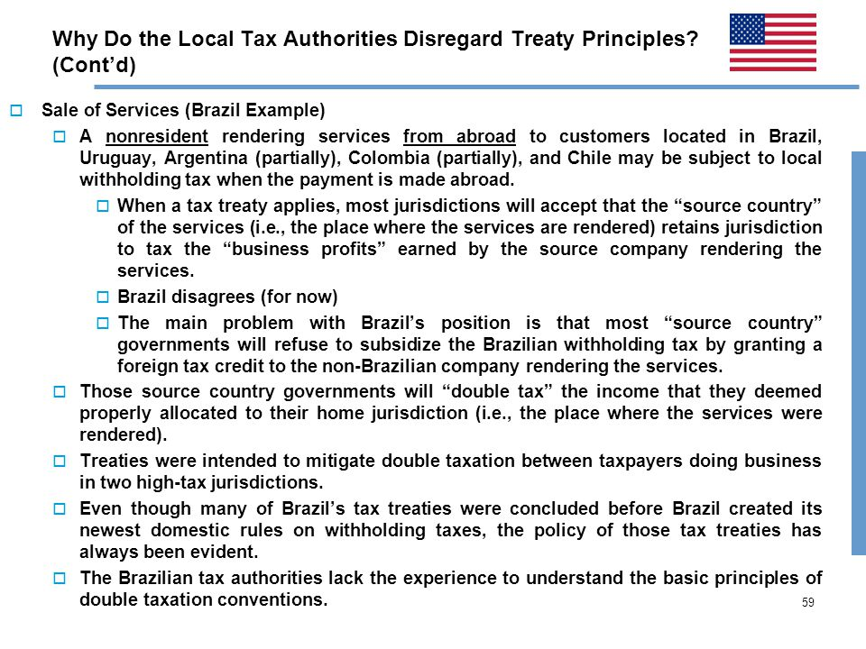 59 Why Do the Local Tax Authorities Disregard Treaty Principles.