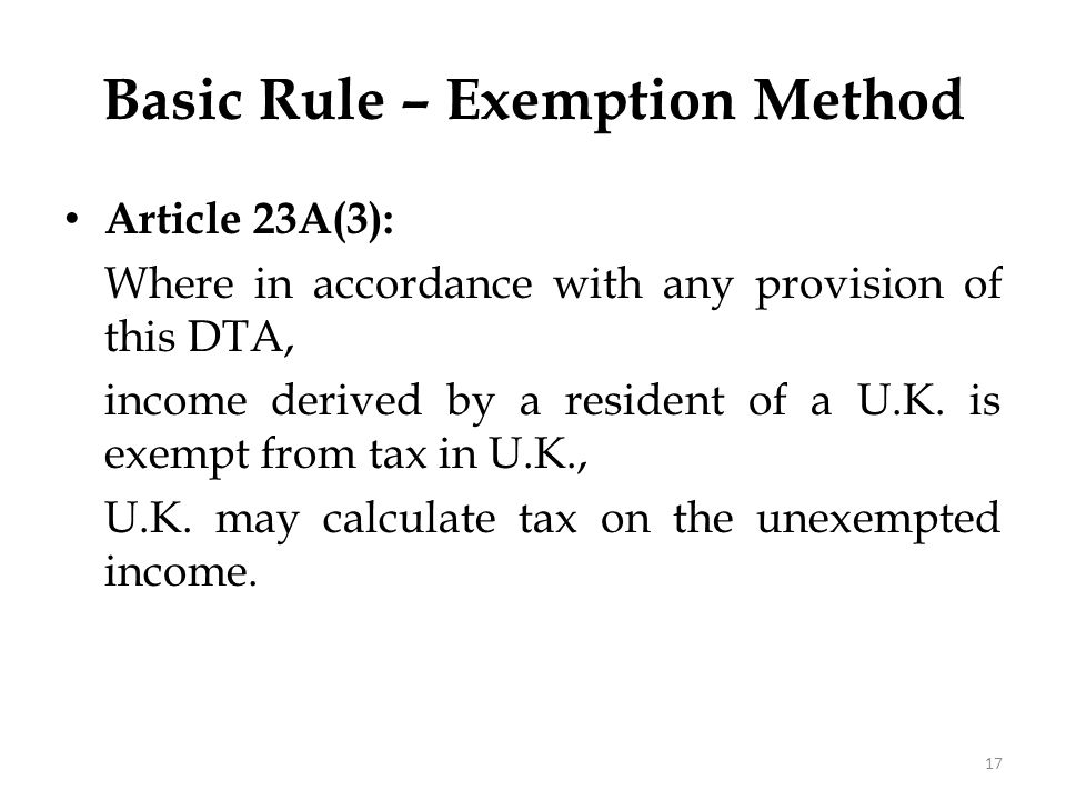 Article 23A(3): Where in accordance with any provision of this DTA, income derived by a resident of a U.K. is exempt from tax in U.K., U.K. may calcul