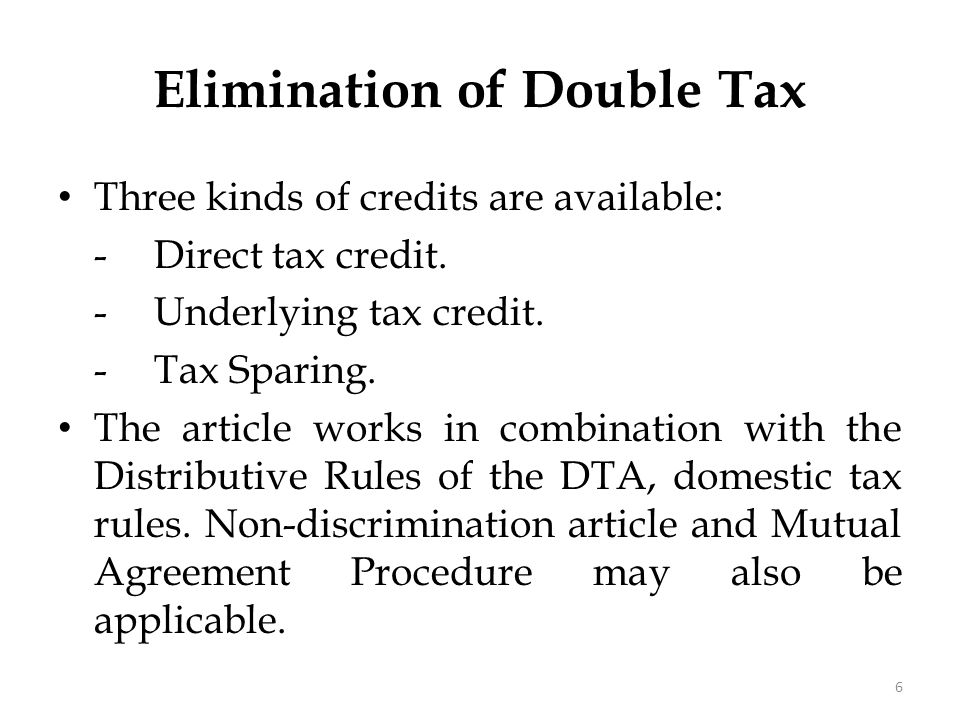 Three kinds of credits are available: -Direct tax credit. -Underlying tax credit. -Tax Sparing. The article works in combination with the Distributive