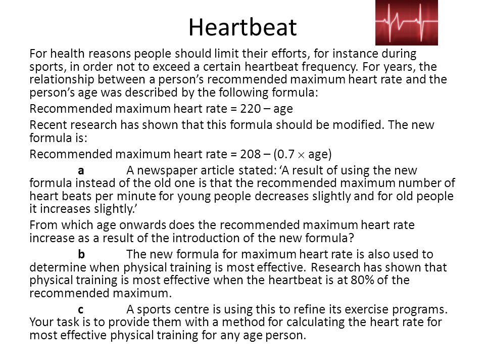 Heartbeat For health reasons people should limit their efforts, for instance during sports, in order not to exceed a certain heartbeat frequency. For