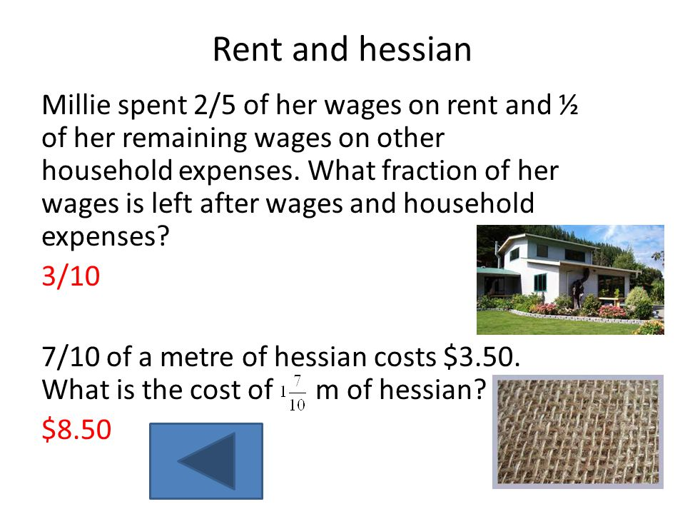 Rent and hessian Millie spent 2/5 of her wages on rent and ½ of her remaining wages on other household expenses. What fraction of her wages is left af