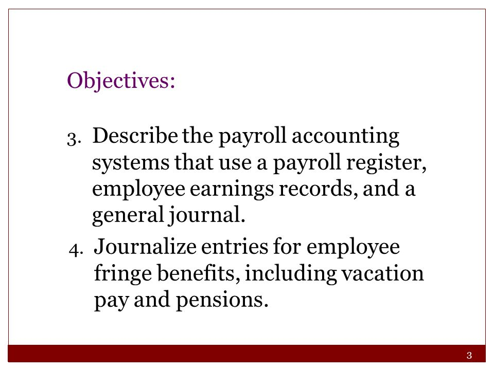44 Describe payroll accounting systems that use a payroll register, employee earnings records, and a general journal.