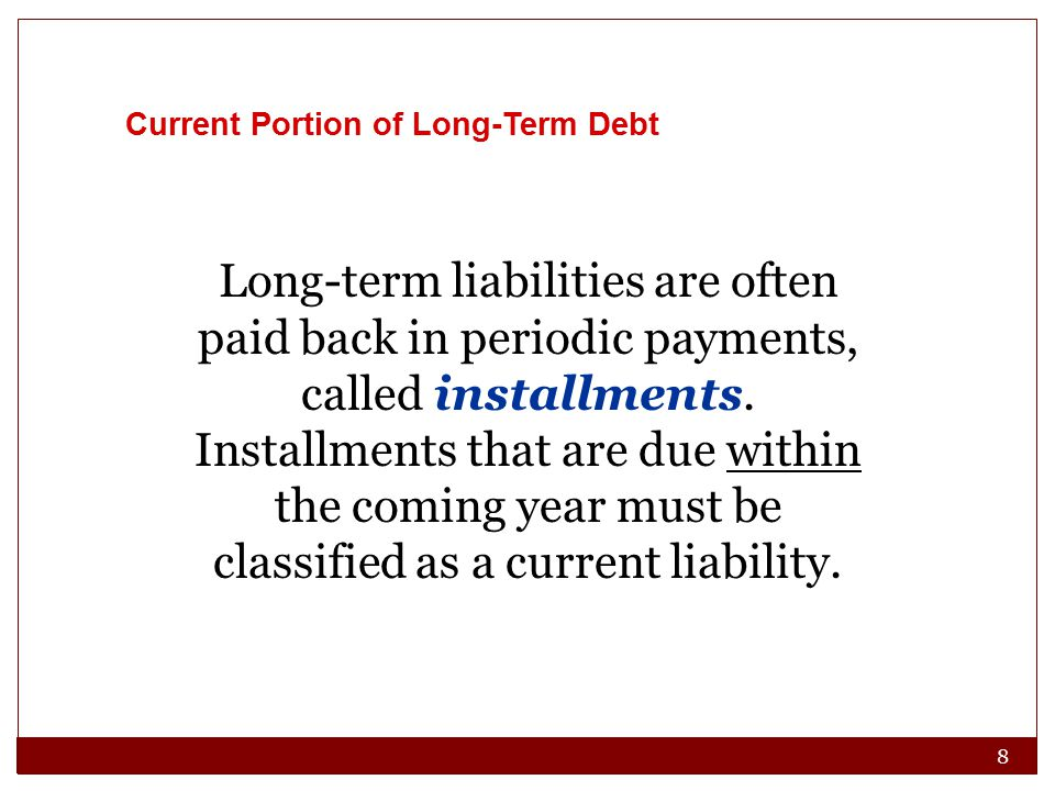 9 The total amount of the installments due after the coming year is classified as a long-term liability.