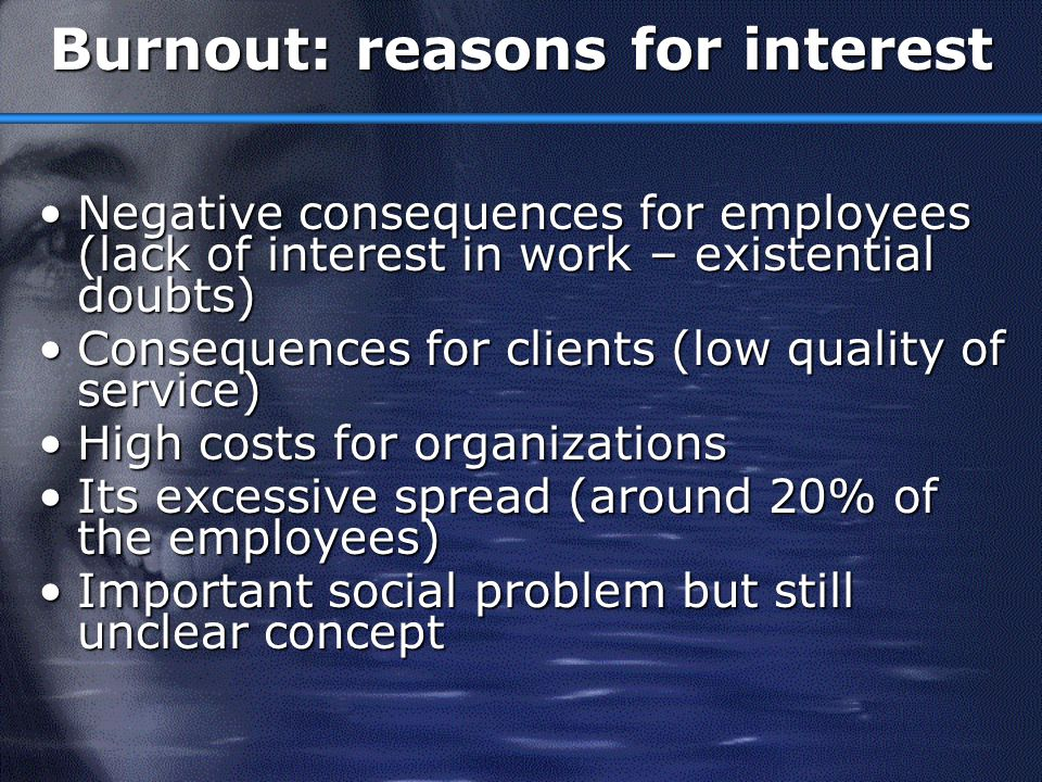 Burnout: 'discovery' Since 1974 (Freudenberger)Since 1974 (Freudenberger) Definition: Syndrome of emotional exhaustion, depersonalisation, and reduced personal accomplishment that can occur among people who do people work of some kind (Maslach, 1982)Definition: Syndrome of emotional exhaustion, depersonalisation, and reduced personal accomplishment that can occur among people who do people work of some kind (Maslach, 1982) Main cause: Emotional demands posed by clientsMain cause: Emotional demands posed by clients