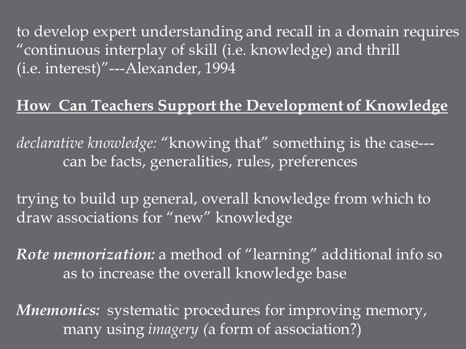 to develop expert understanding and recall in a domain requires continuous interplay of skill (i.e.