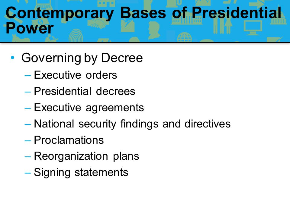 Contemporary Bases of Presidential Power Executive Office of the President –400 staff in WHO and 1,400 in EOP –President's staff are equal to the task of proposing legislation and countering Congress Regulatory Review –White House determines how agencies should operate