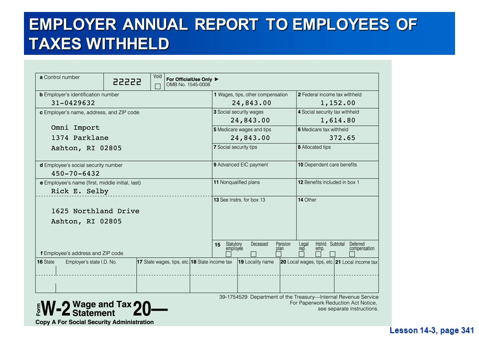 EMPLOYER ANNUAL REPORT TO EMPLOYEES OF TAXES WITHHELD Lesson 14-3, page 341