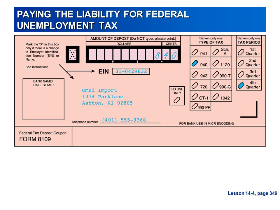 PAYING THE LIABILITY FOR FEDERAL UNEMPLOYMENT TAX Lesson 14-4, page 349