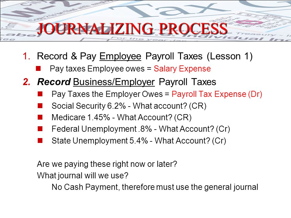 TAXES TOGETHER Payroll Tax Expense = taxes the business owes Does Payroll Tax Expense increase as a Debit or Credit.