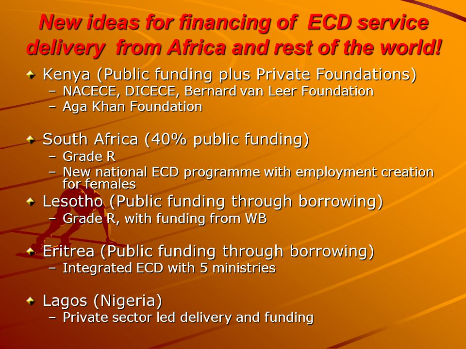 New ideas for financing of ECD service delivery from Africa and rest of the world.