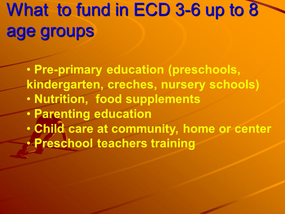 Unit cost of ECD provision: Some recent data Per child costs South Africa $315/year (0-3 age) $240/year (4-6 age) Kenya Madrassa $198/year (4-6 age) Zanzibar Madrassa $ 126/year (4-6) Uganda Madrassa $198/year (4-6) Egypt $145/year (4-6) Bangladesh $36/year (4-6) Algeria $235/year (4-6)