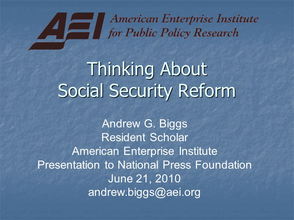 Thinking About Social Security Reform Andrew G.