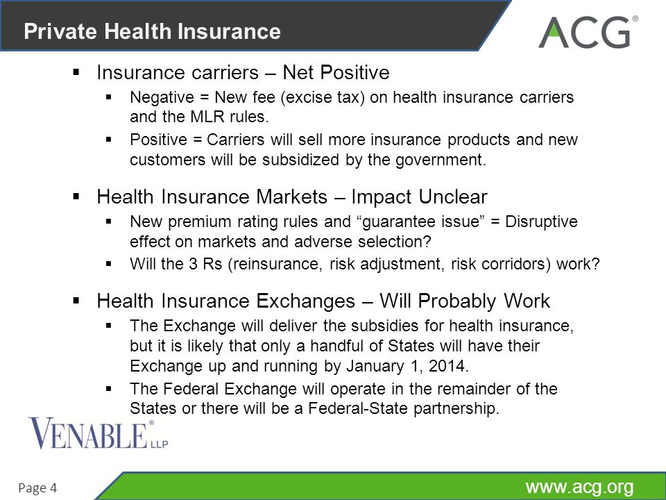 www.acg.org Page 5 Employers  New Requirements for Health Plans – Adds Burdens  The new requirements for employer-provided health plans will likely increase costs, and the new reporting and disclosure requirements, new taxes, and new provisions such as automatic enrollment for large employers will add to the burden of offering coverage.