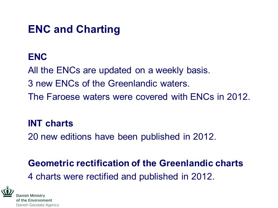 ENC and Charting ENC All the ENCs are updated on a weekly basis.
