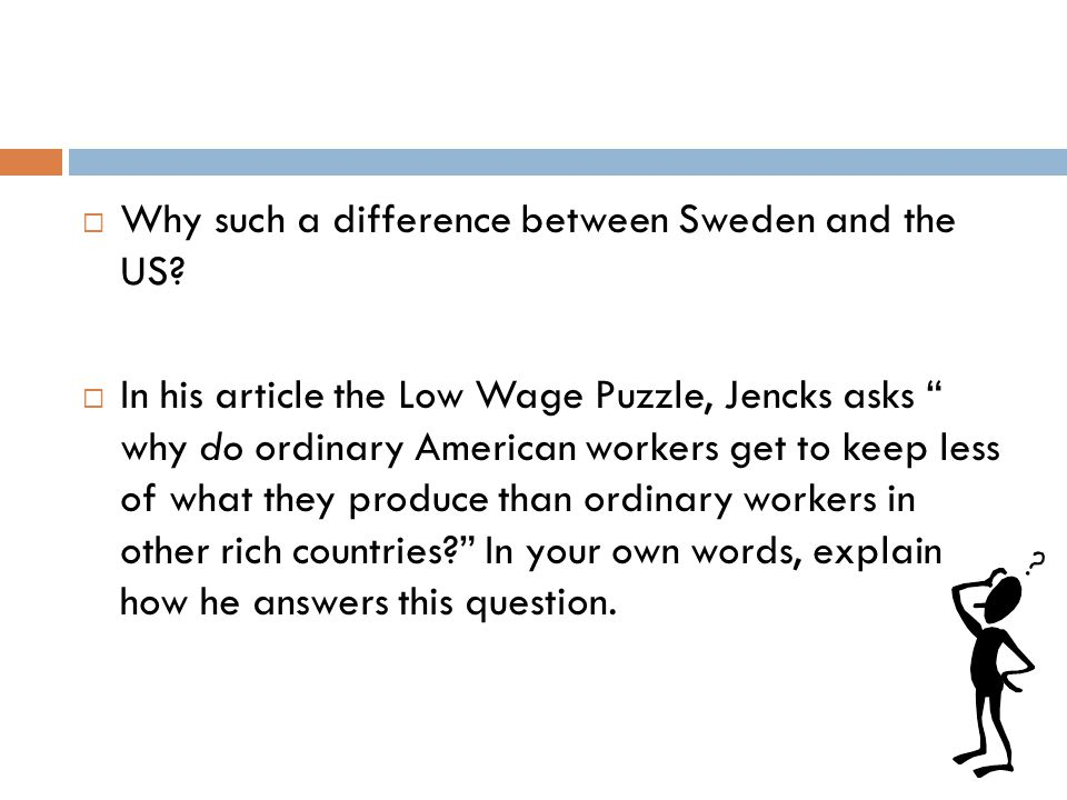  Why such a difference between Sweden and the US.