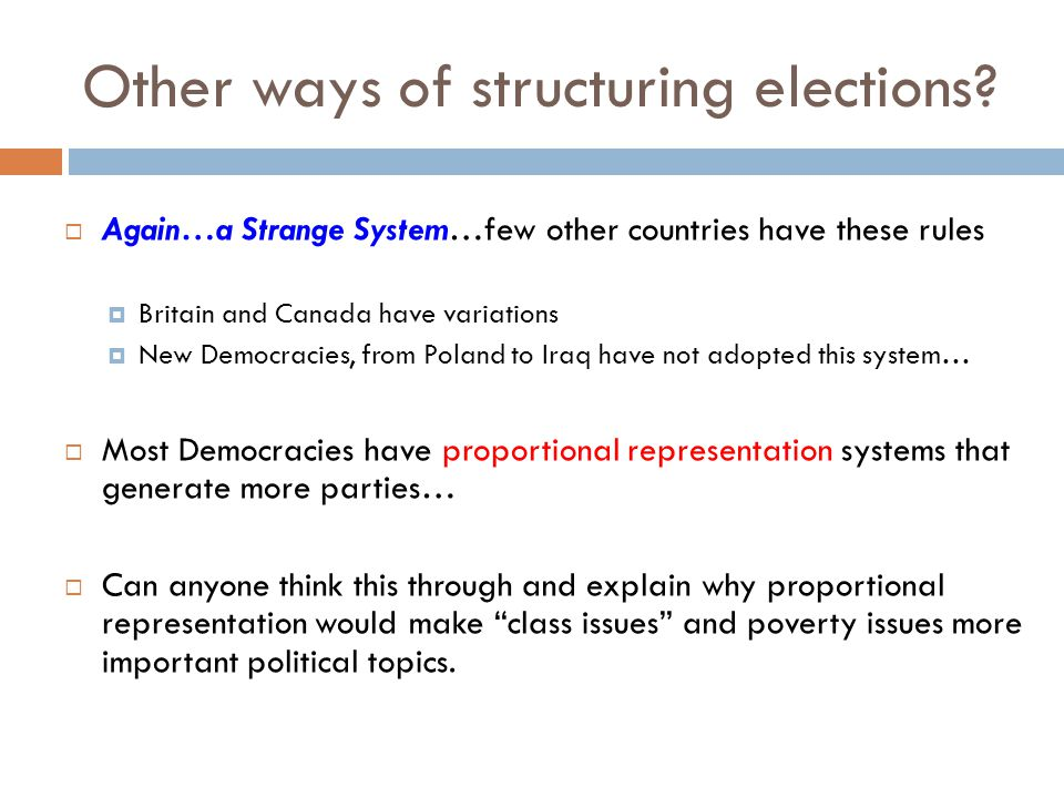 Other ways of structuring elections.