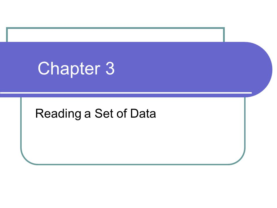 Chapter 3 Reading a Set of Data