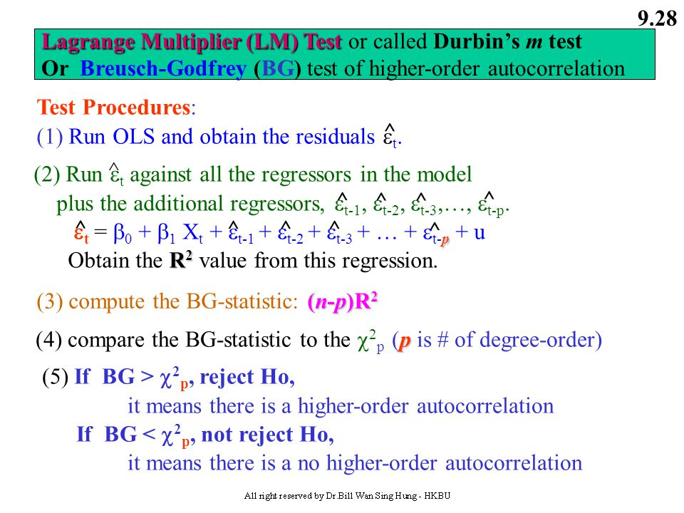 9.27 The assumptions underlying the d(DW) statistics : 1. Intercept term must be included. 2. X's are nonstochastic  3. Only test AR(1) :  t =  t-