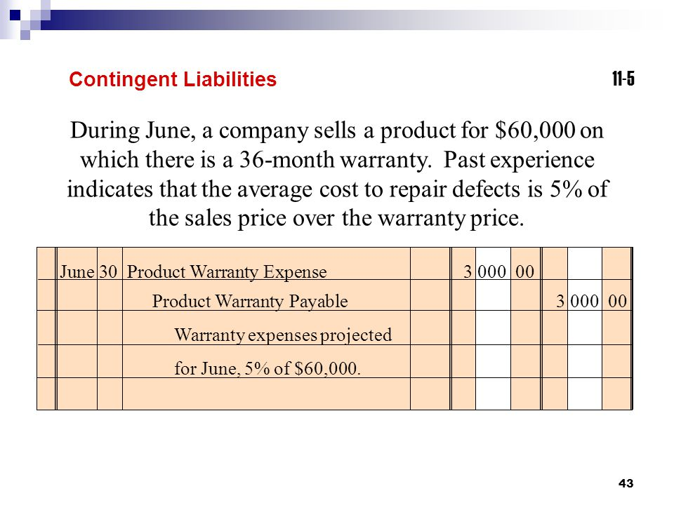 43 During June, a company sells a product for $60,000 on which there is a 36-month warranty.