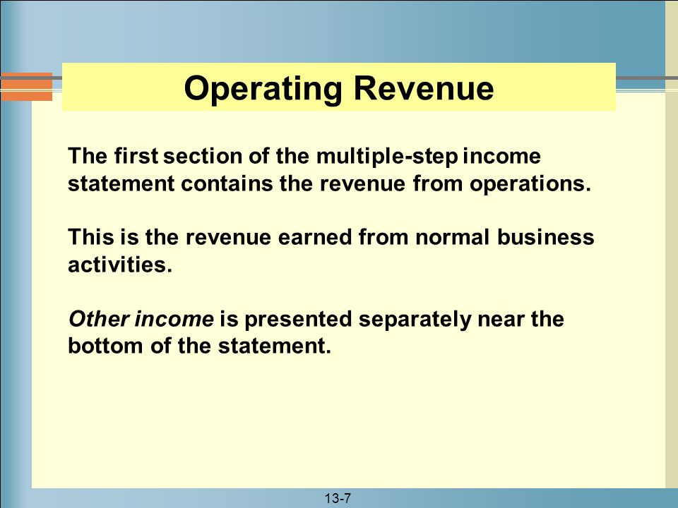 13-18 Operating Expenses Rent, utilities, and salaries for office employees are examples of general and administrative expenses.