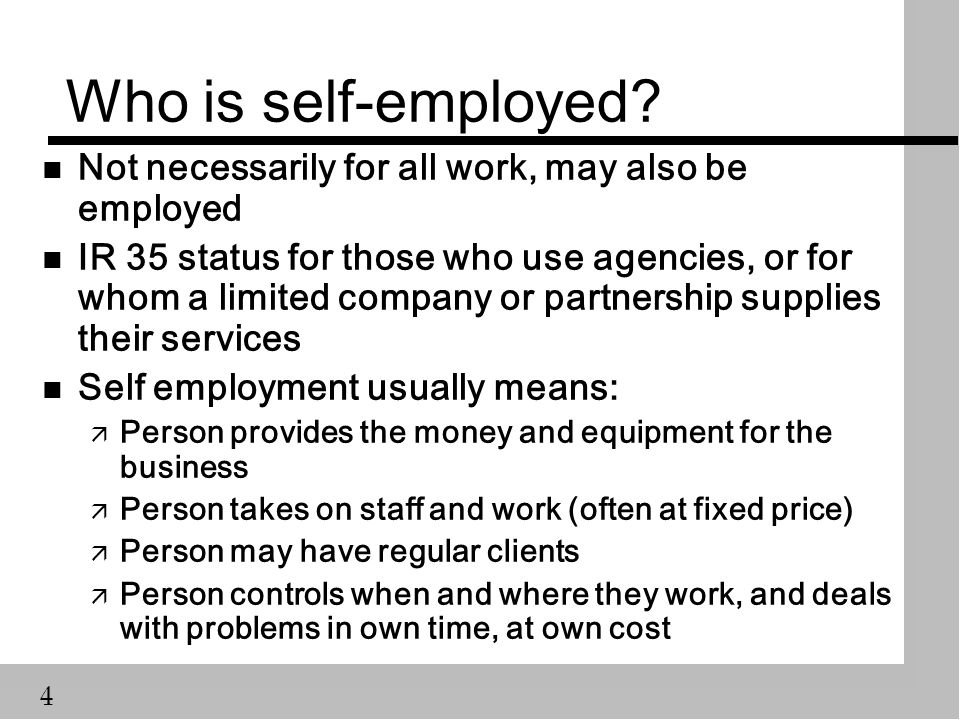 4 Who is self-employed.